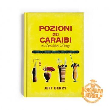 Pozioni Dei Caraibi di Beachbum Berry - Edizione italiana